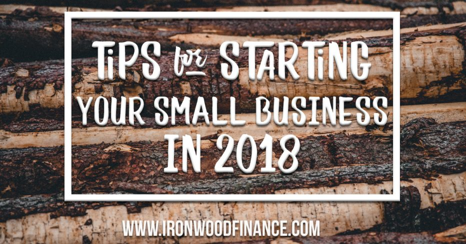 Tips for Starting Your Small Business, ironwood, finance, funding, small business tips, startup, business advice