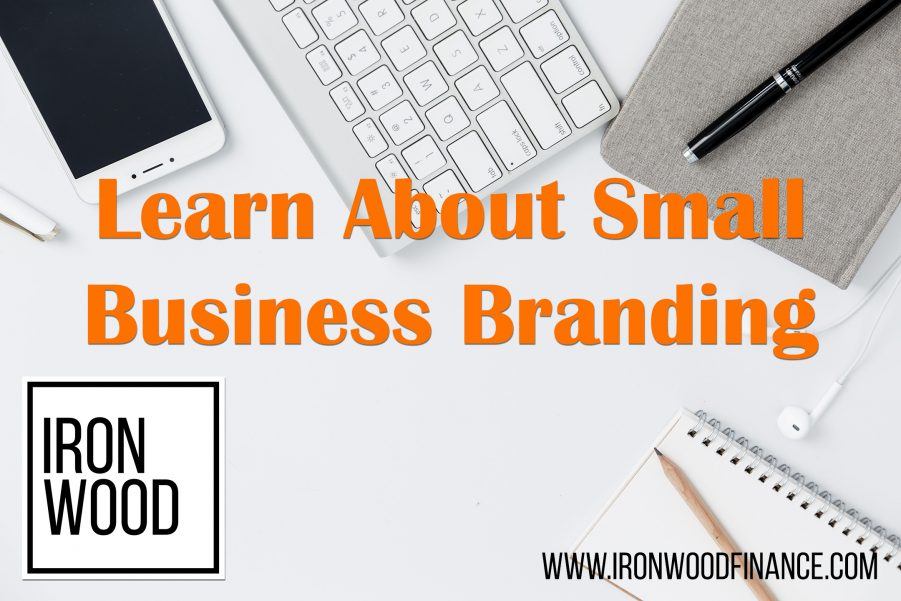 ironwood, finance, small business, branding, how to