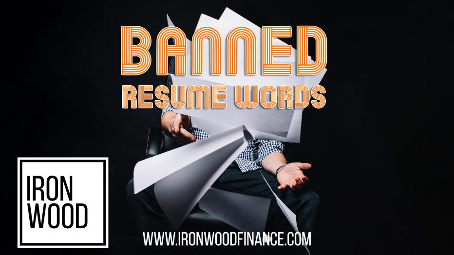 banned resume words, cover letter, resume, small business, job application, job advice, new job, job hunting, ironwood, finance
