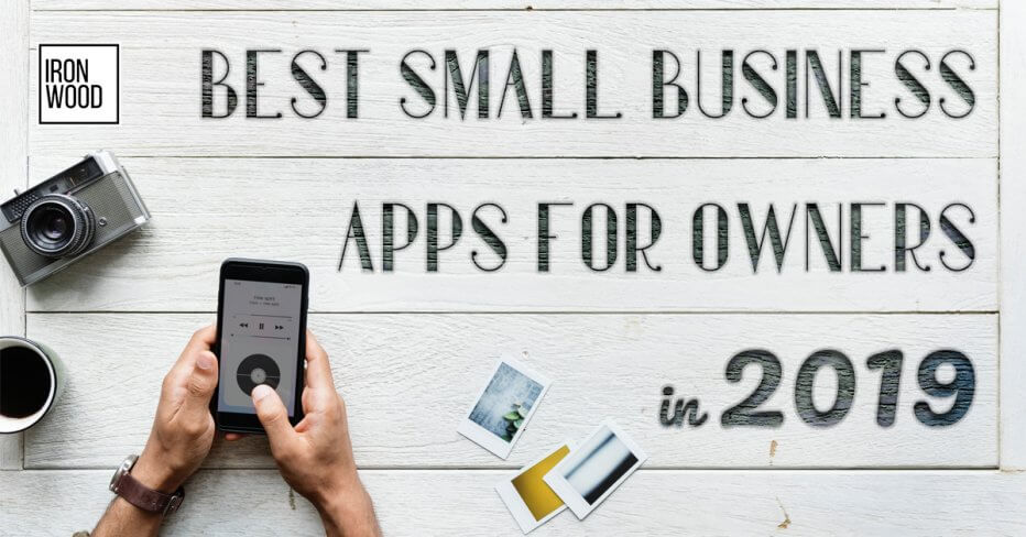 Best Small Business Apps for 2019, Entrepreneur Apps, Best Business Owner Apps, Best Work Apps, Best Small Business Apps for Owners in 2019, ironwood, small business working capital, working capital, business capital